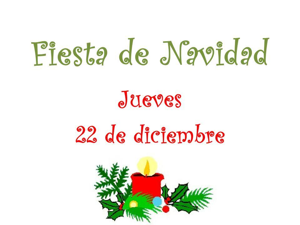 Fiesta de Navidad Jueves 22 de diciembre