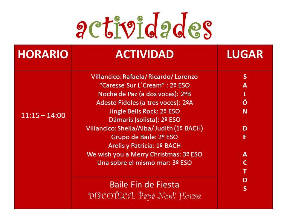 actividades HORARIO ACTIVIDAD LUGAR Baile Fin de Fiesta