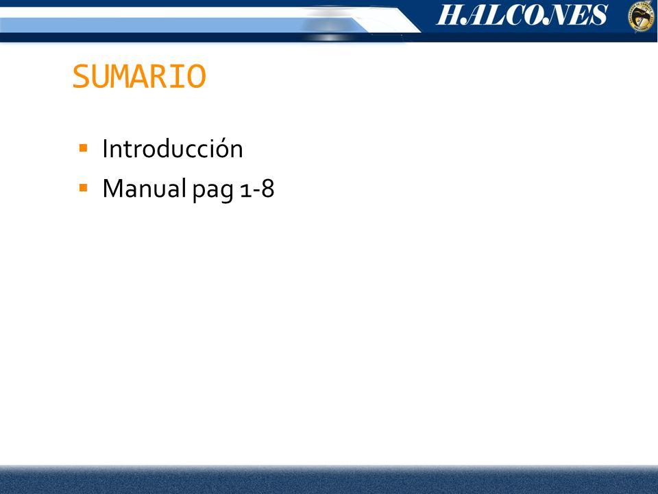 SUMARIO Introducción Manual pag 1-8