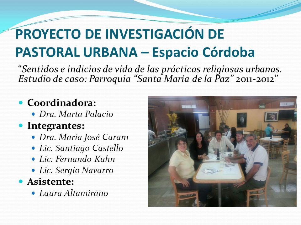PROYECTO DE INVESTIGACIÓN DE PASTORAL URBANA – Espacio Córdoba