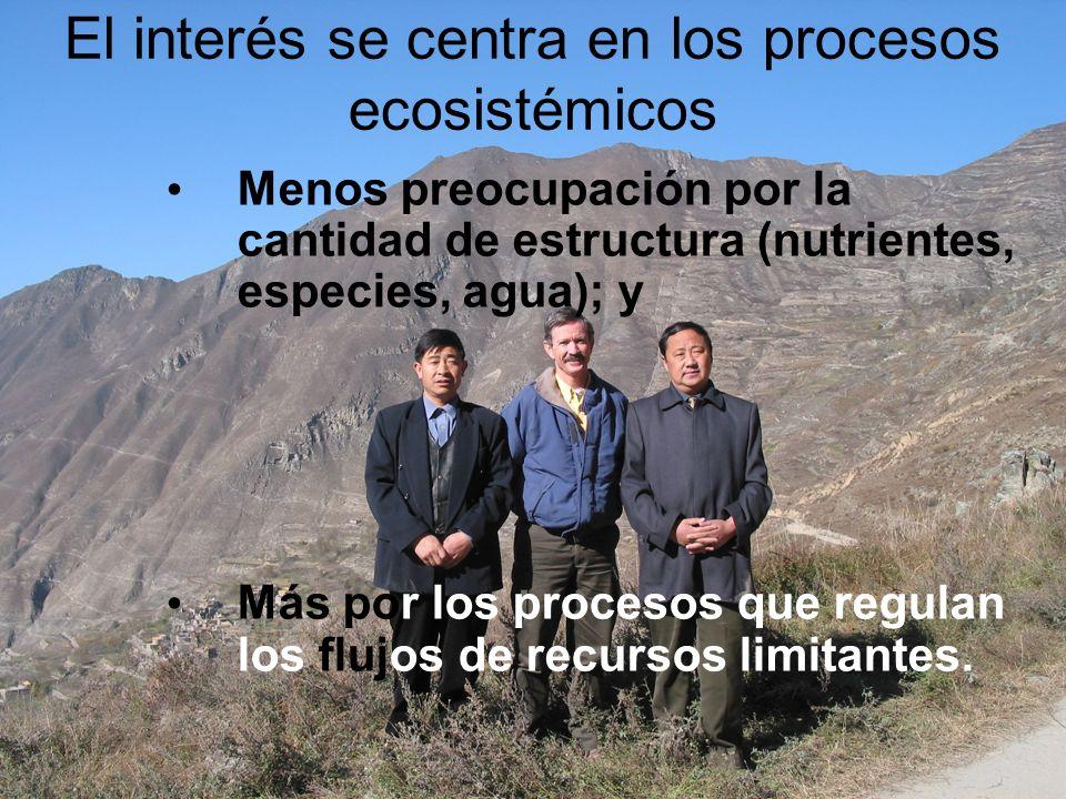 El interés se centra en los procesos ecosistémicos