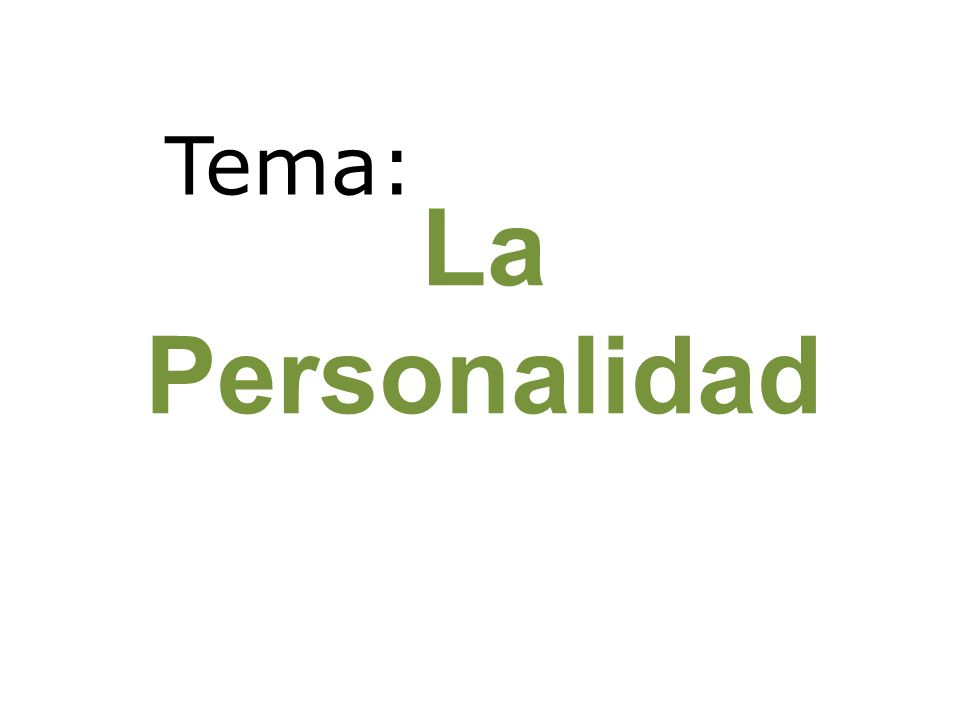 Tema: La Personalidad