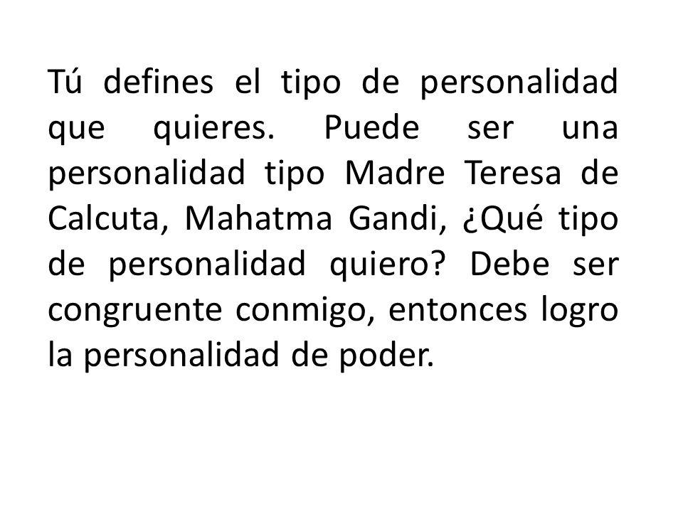 Tú defines el tipo de personalidad que quieres