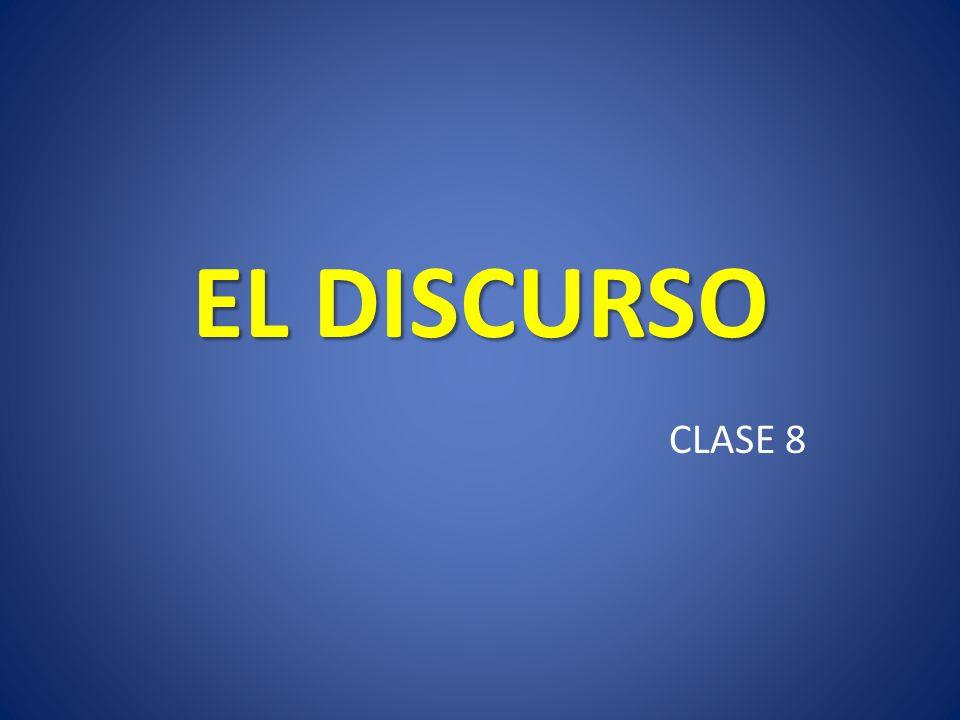 EL DISCURSO CLASE 8