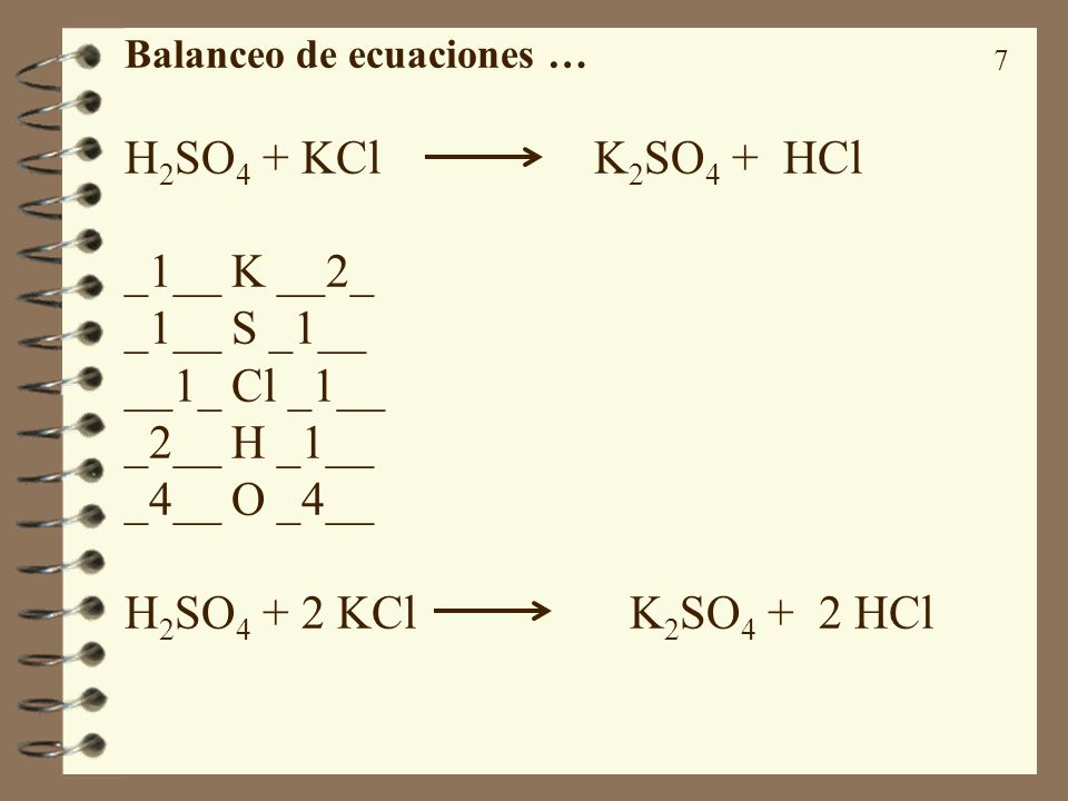 H2SO4 + KCl K2SO4 + HCl _1__ K __2_ _1__ S _1__ __1_ Cl _1__