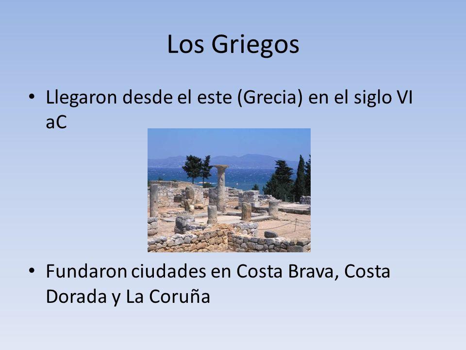 Los Griegos Llegaron desde el este (Grecia) en el siglo VI aC