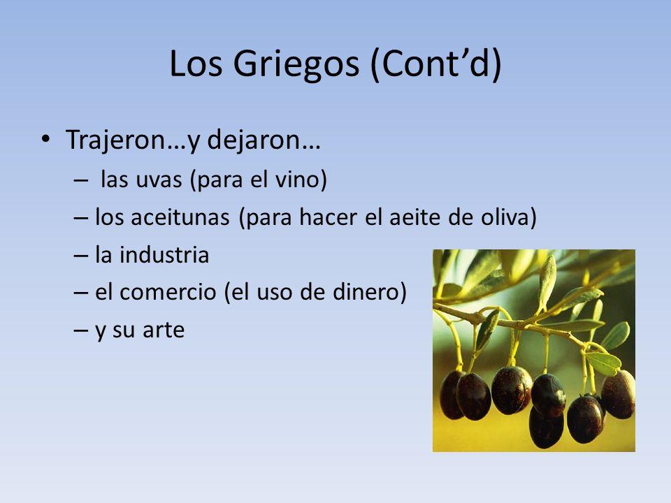 Los Griegos (Cont'd) Trajeron…y dejaron… las uvas (para el vino)
