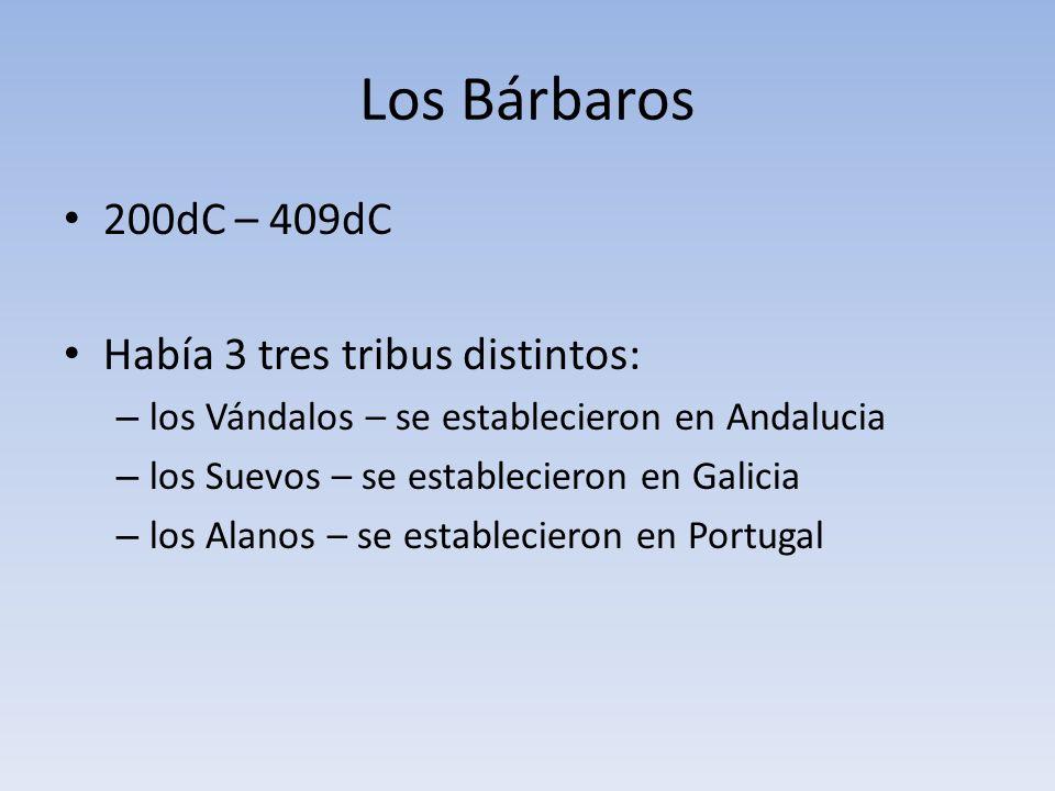 Los Bárbaros 200dC – 409dC Había 3 tres tribus distintos:
