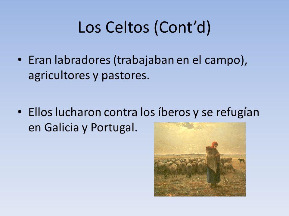 Los Celtos (Cont'd) Eran labradores (trabajaban en el campo), agricultores y pastores.