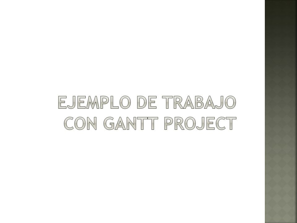 Ejemplo de trabajo con Gantt project