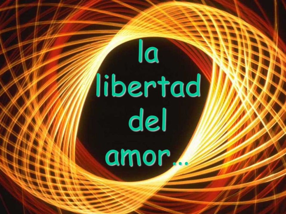 la libertad del amor…