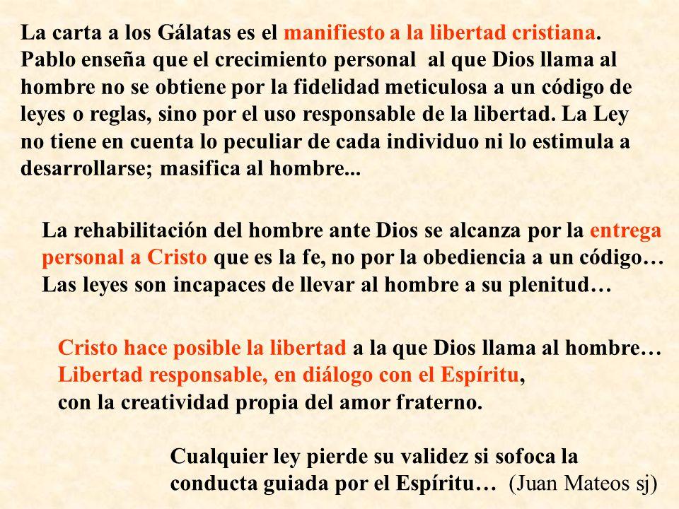 La carta a los Gálatas es el manifiesto a la libertad cristiana