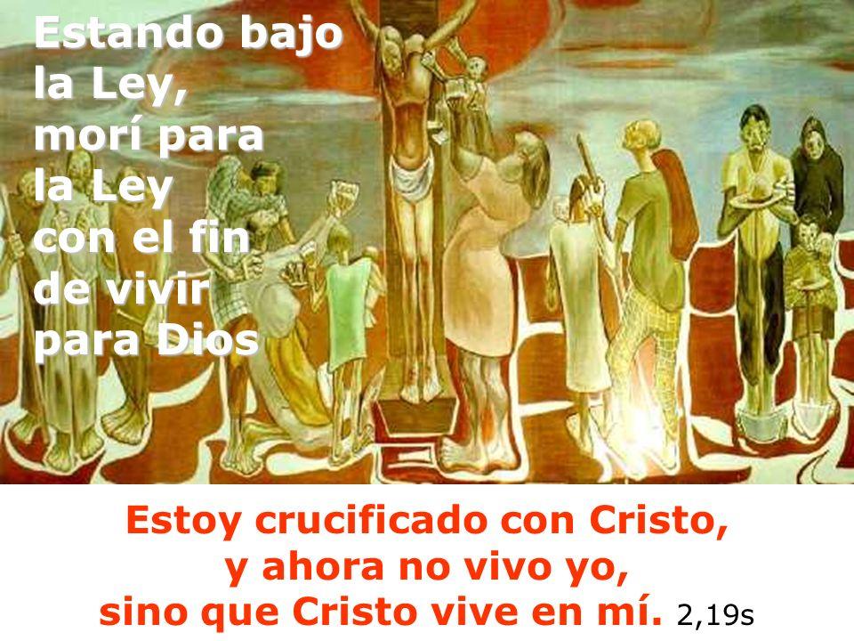 Estoy crucificado con Cristo,