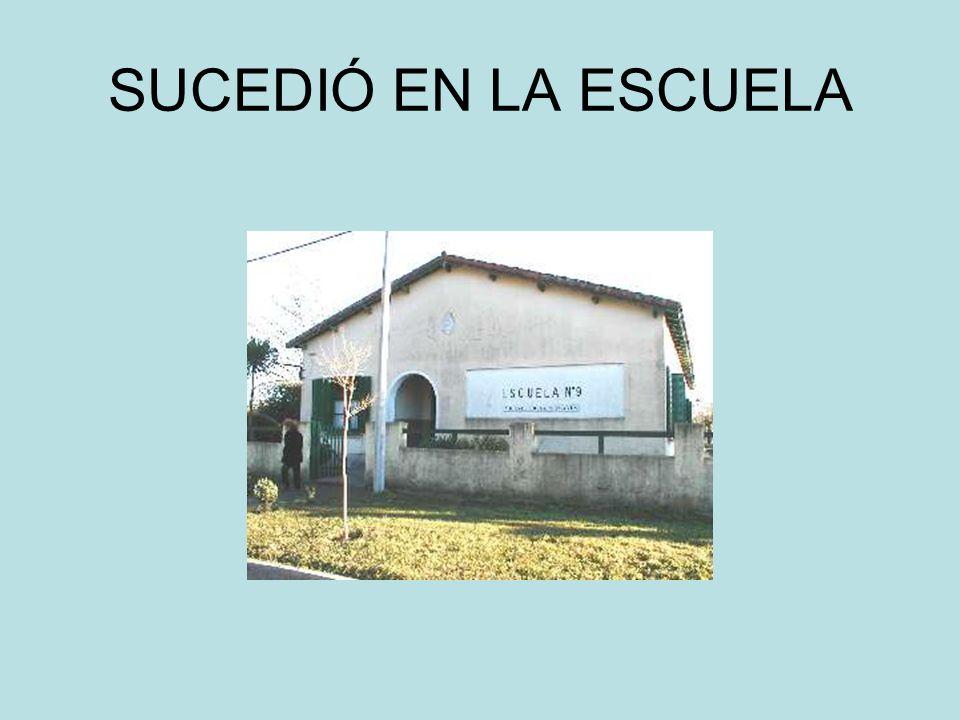 SUCEDIÓ EN LA ESCUELA