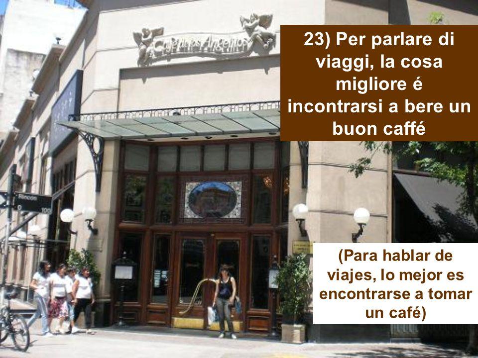 (Para hablar de viajes, lo mejor es encontrarse a tomar un café)