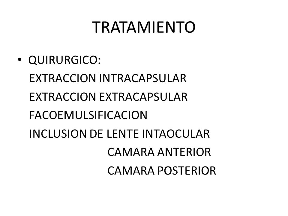 TRATAMIENTO QUIRURGICO: EXTRACCION INTRACAPSULAR
