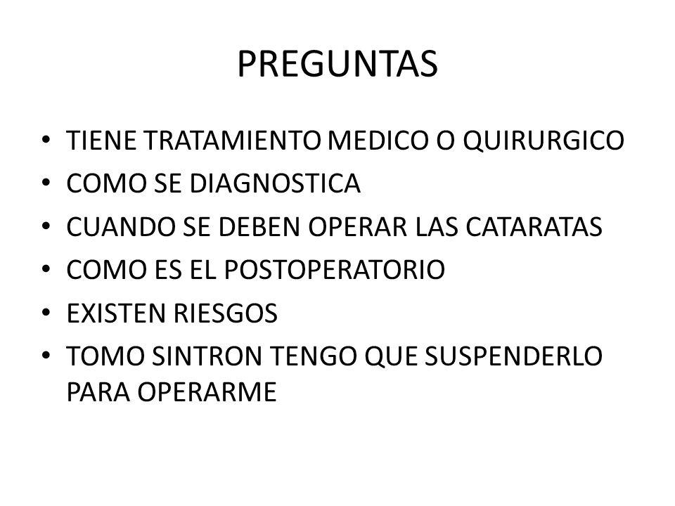 PREGUNTAS TIENE TRATAMIENTO MEDICO O QUIRURGICO COMO SE DIAGNOSTICA