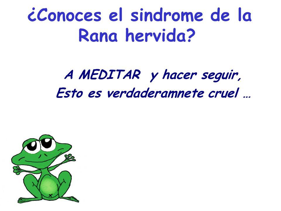 ¿Conoces el sindrome de la Rana hervida