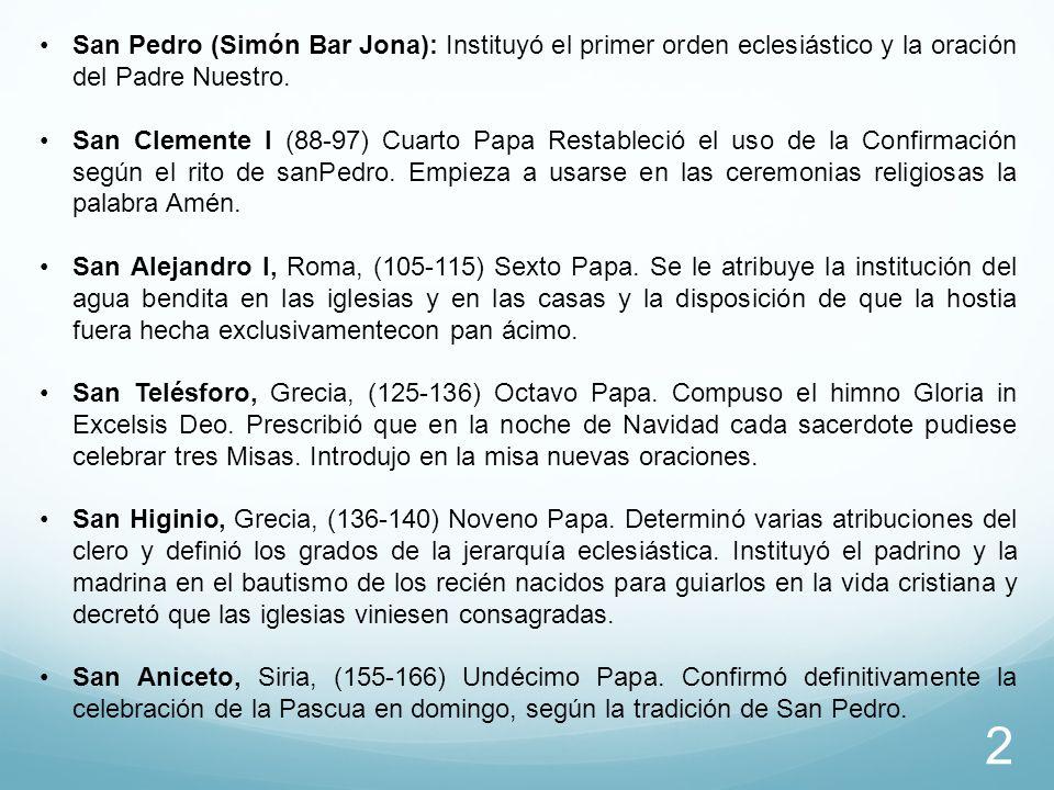 San Pedro (Simón Bar Jona): Instituyó el primer orden eclesiástico y la oración del Padre Nuestro.