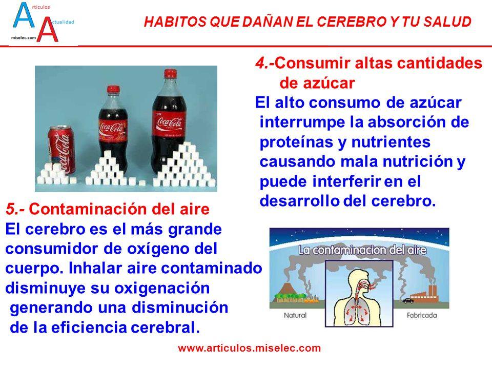 4.-Consumir altas cantidades de azúcar