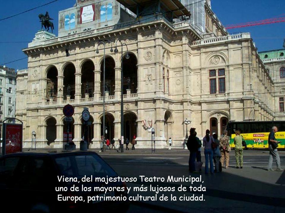 Viena, del majestuoso Teatro Municipal,