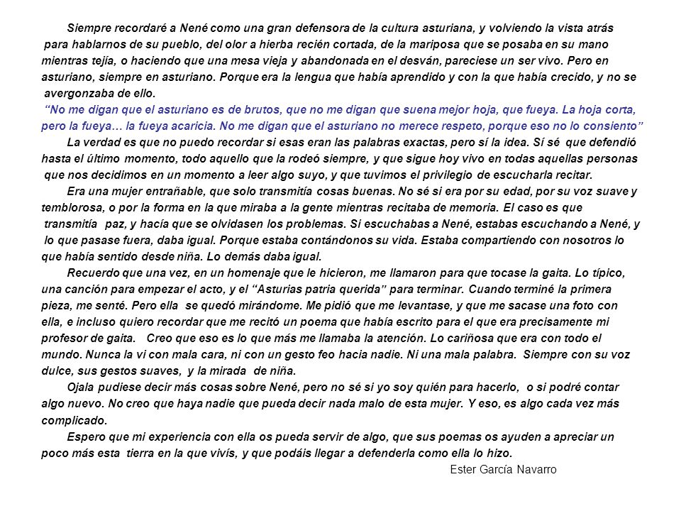Siempre recordaré a Nené como una gran defensora de la cultura asturiana, y volviendo la vista atrás