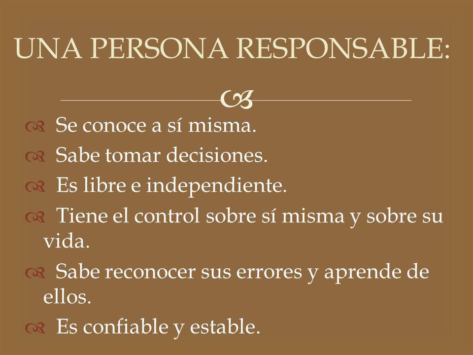 UNA PERSONA RESPONSABLE: