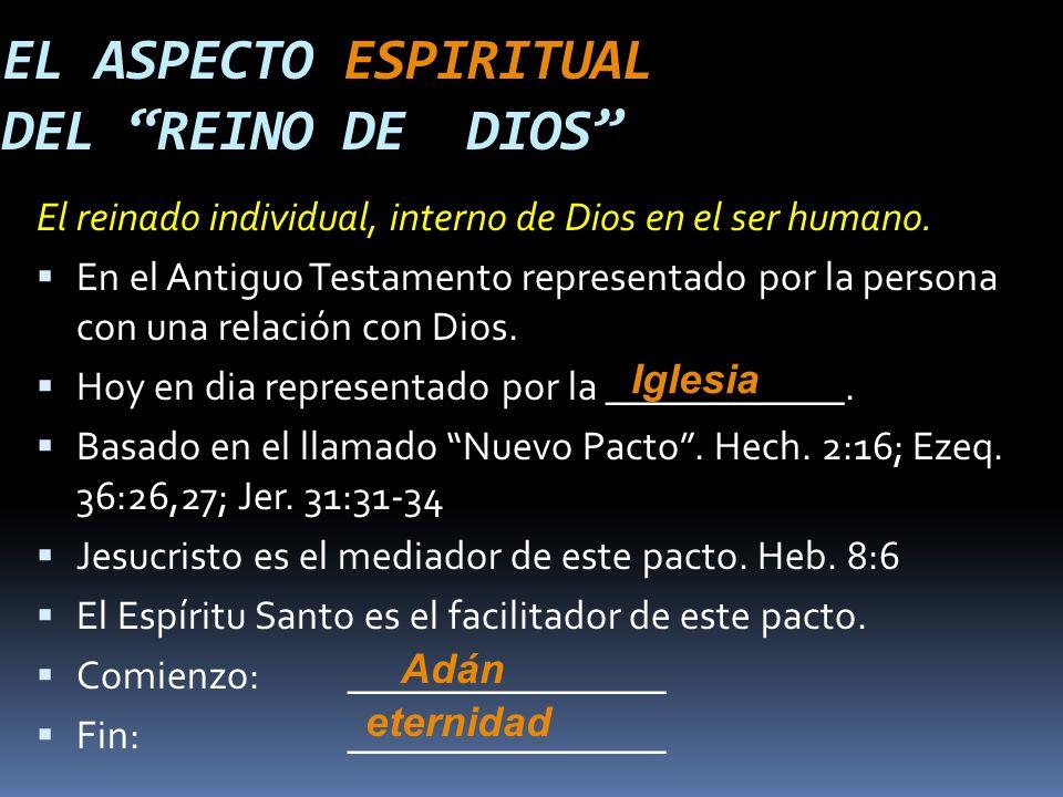 EL ASPECTO ESPIRITUAL DEL REINO DE DIOS