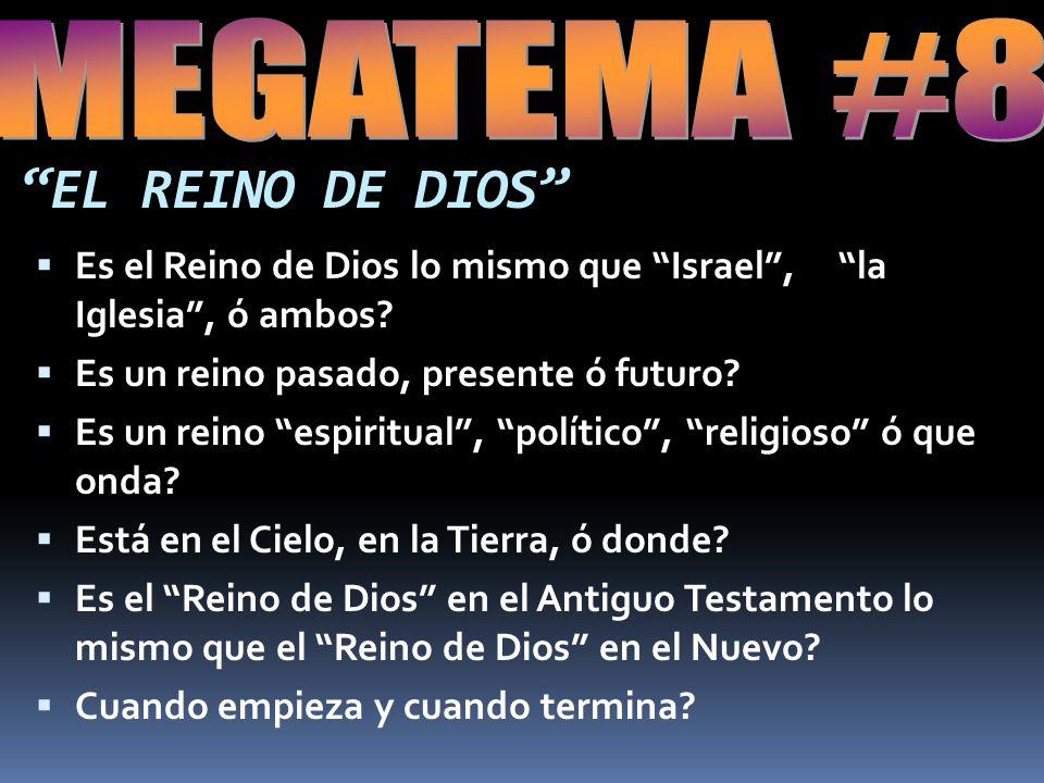 EL REINO DE DIOS MEGATEMA #8