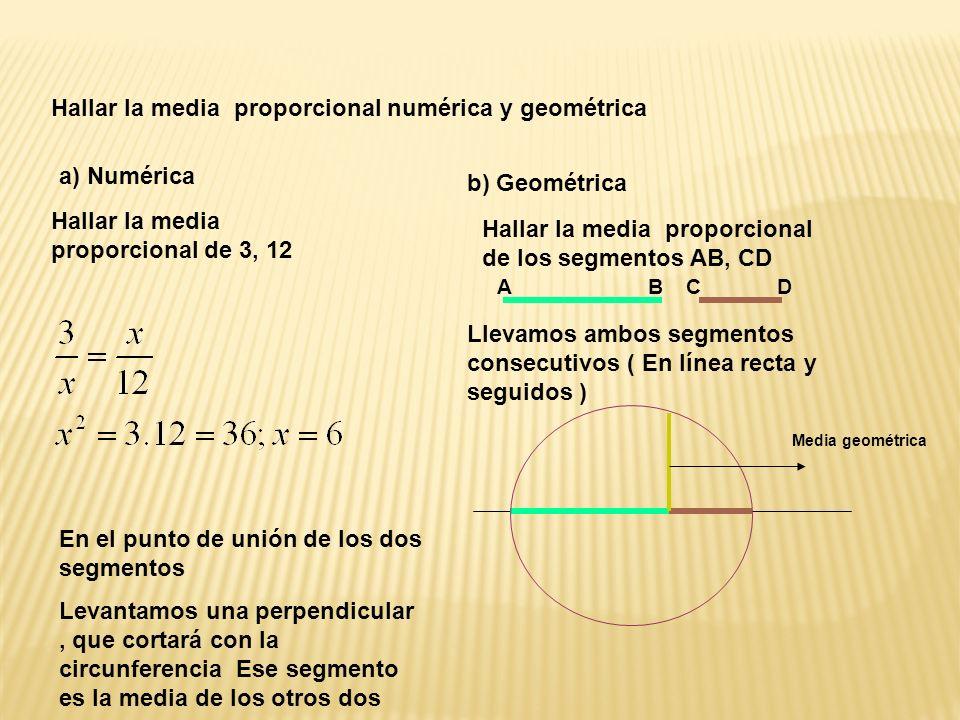 A B C D Hallar la media proporcional numérica y geométrica a) Numérica