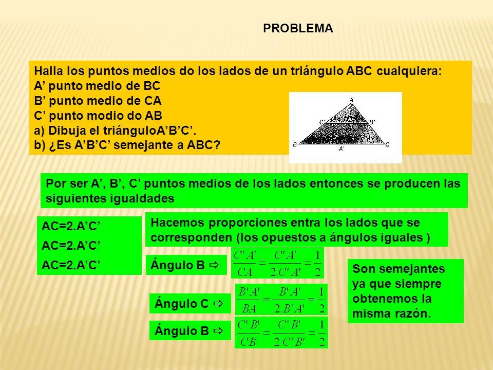 PROBLEMA Halla los puntos medios do los lados de un triángulo ABC cualquiera: A' punto medio de BC.
