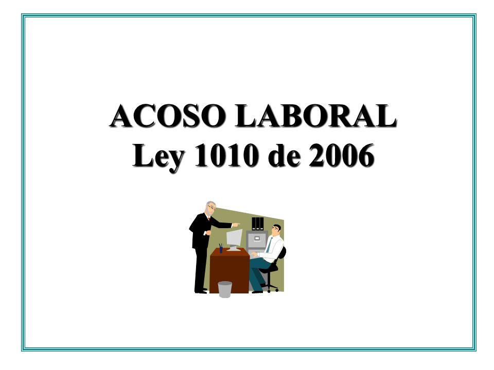ACOSO LABORAL Ley 1010 de 2006