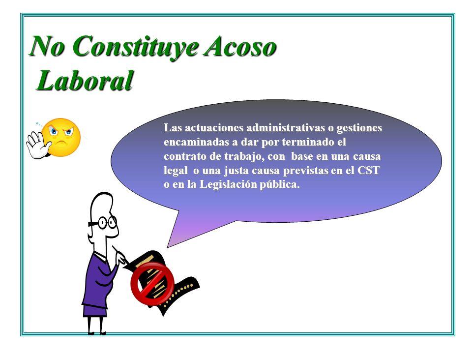No Constituye Acoso Laboral