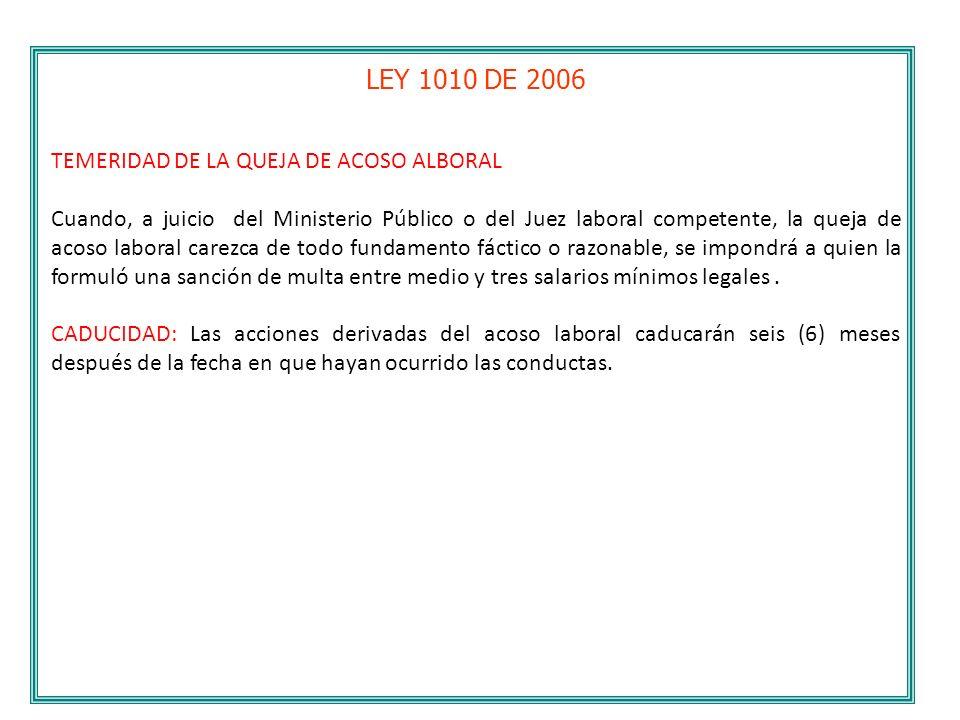 LEY 1010 DE 2006 TEMERIDAD DE LA QUEJA DE ACOSO ALBORAL