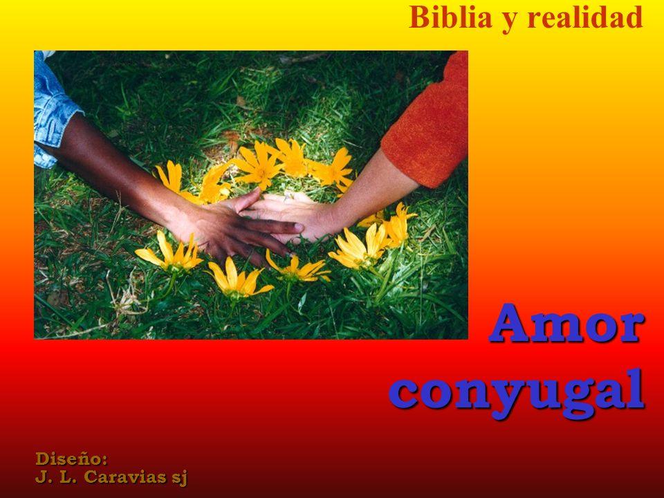Biblia y realidad Amor conyugal Diseño: J. L. Caravias sj