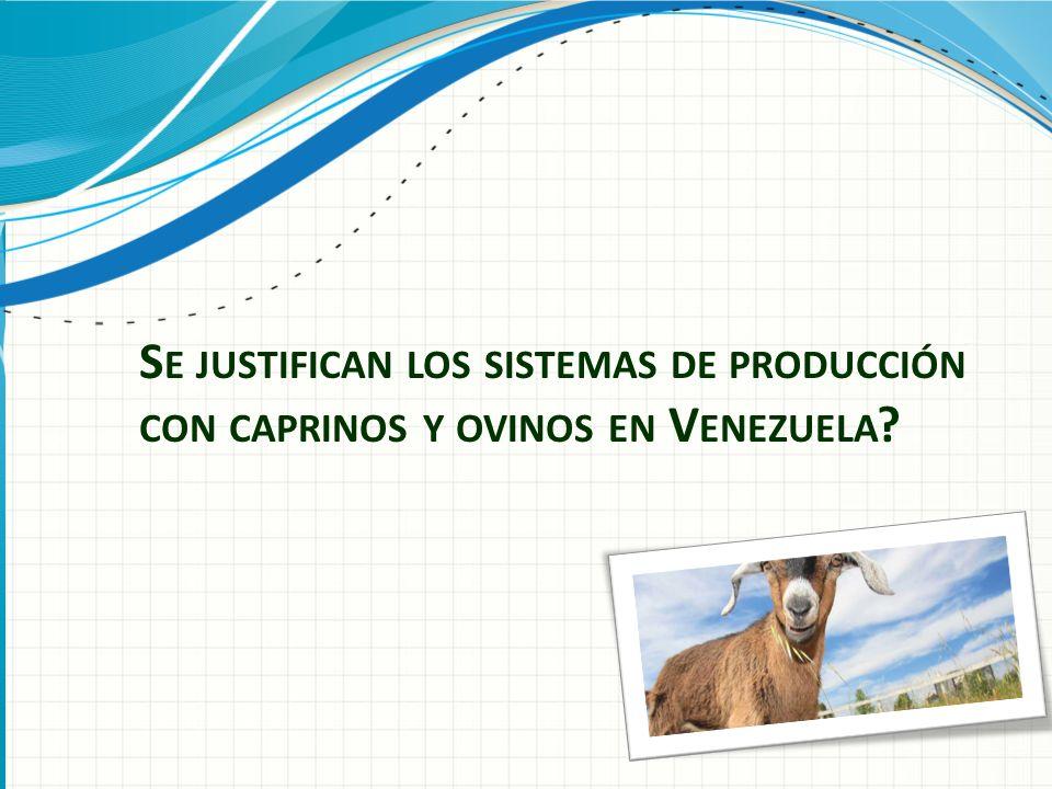 Se justifican los sistemas de producción con caprinos y ovinos en Venezuela