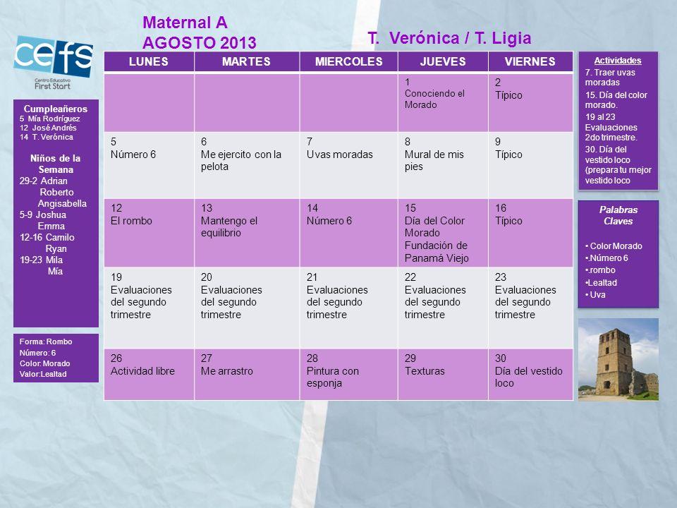 Maternal A AGOSTO 2013 T. Verónica / T. Ligia LUNES MARTES MIERCOLES