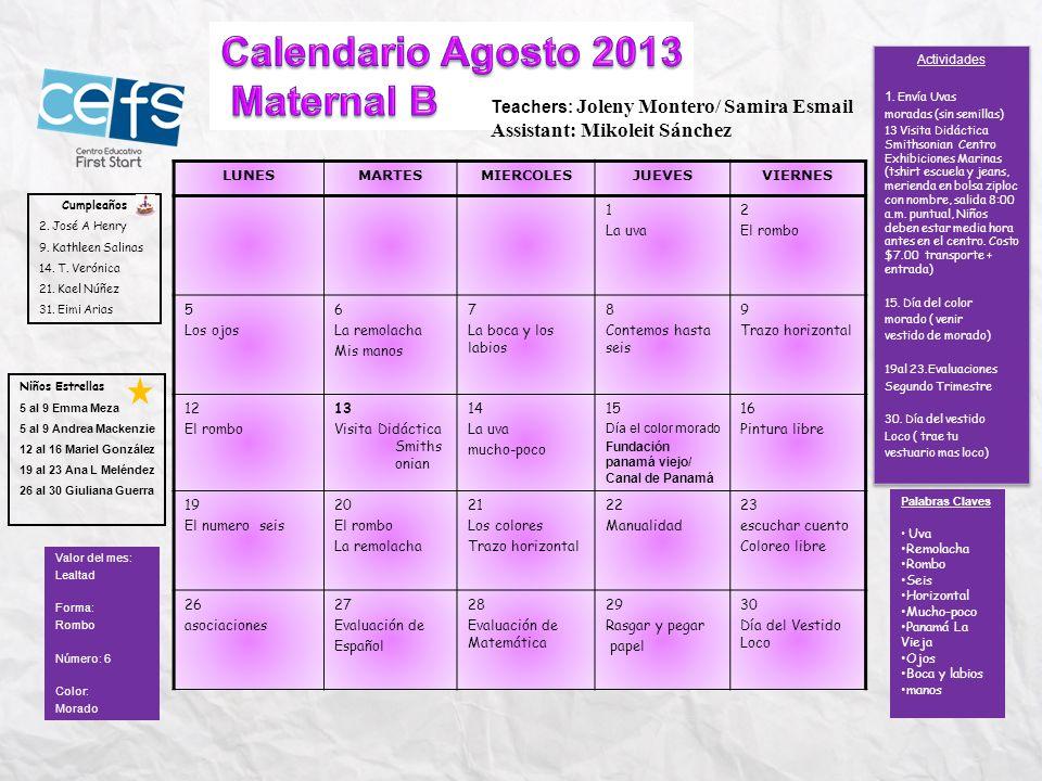 Calendario Agosto 2013 Maternal B Assistant: Mikoleit Sánchez