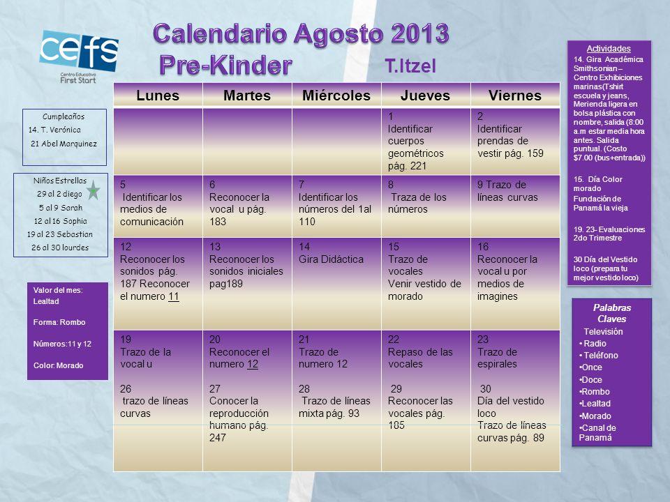 Calendario Agosto 2013 Pre-Kinder T.Itzel Lunes Martes Miércoles