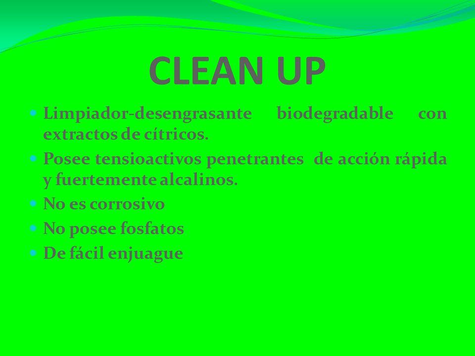 CLEAN UP Limpiador-desengrasante biodegradable con extractos de cítricos. Posee tensioactivos penetrantes de acción rápida y fuertemente alcalinos.