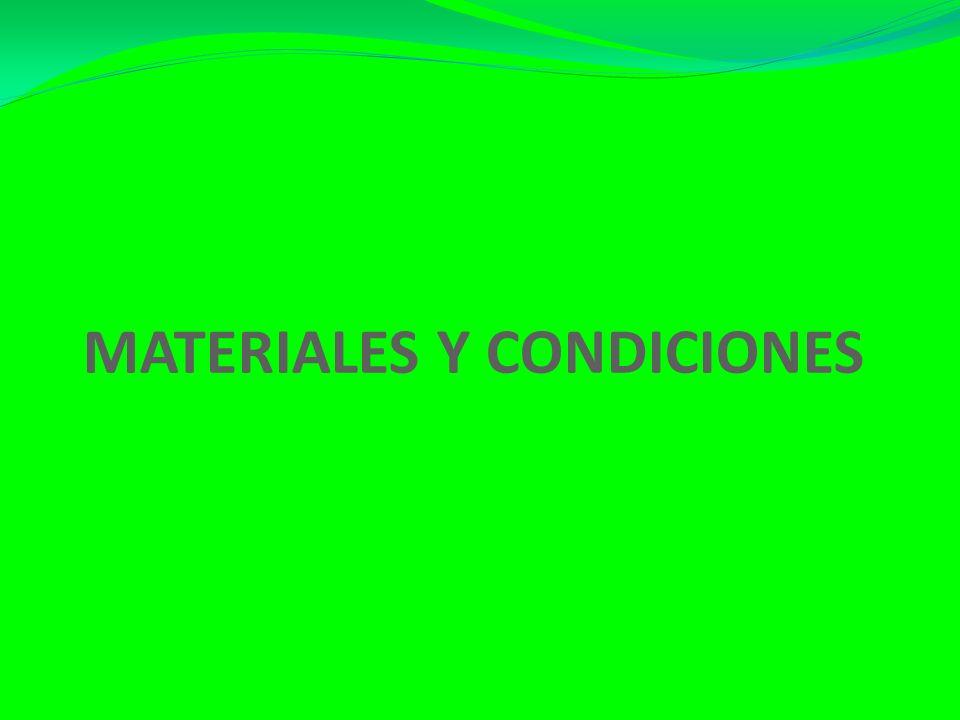 MATERIALES Y CONDICIONES