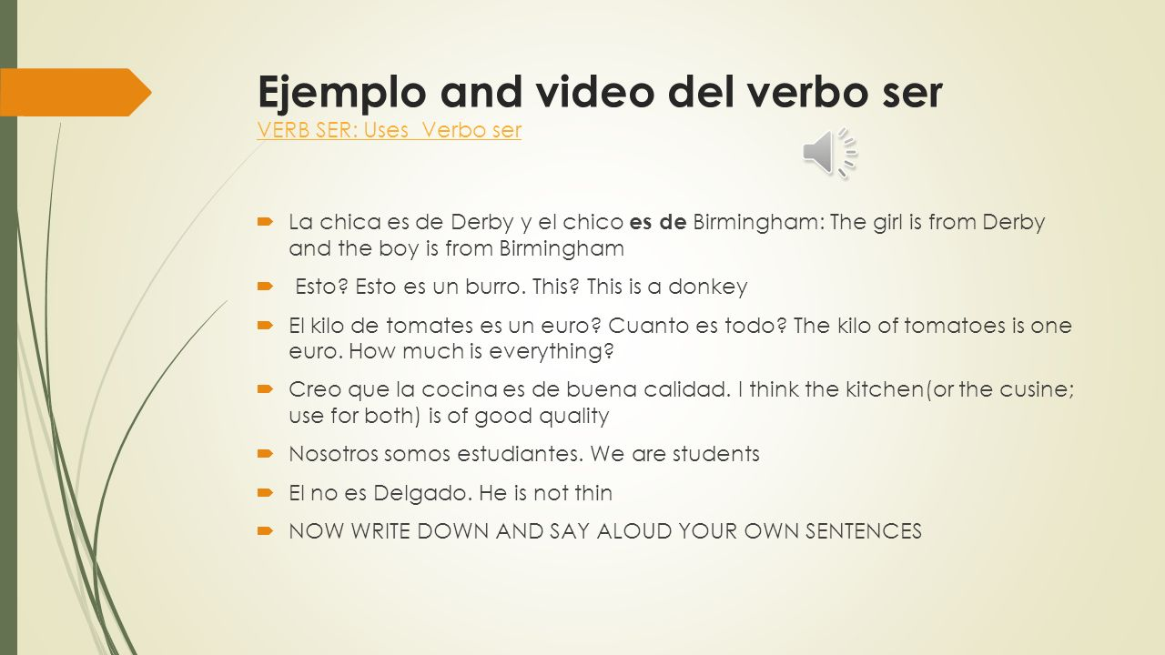 Ejemplo and video del verbo ser VERB SER: Uses Verbo ser