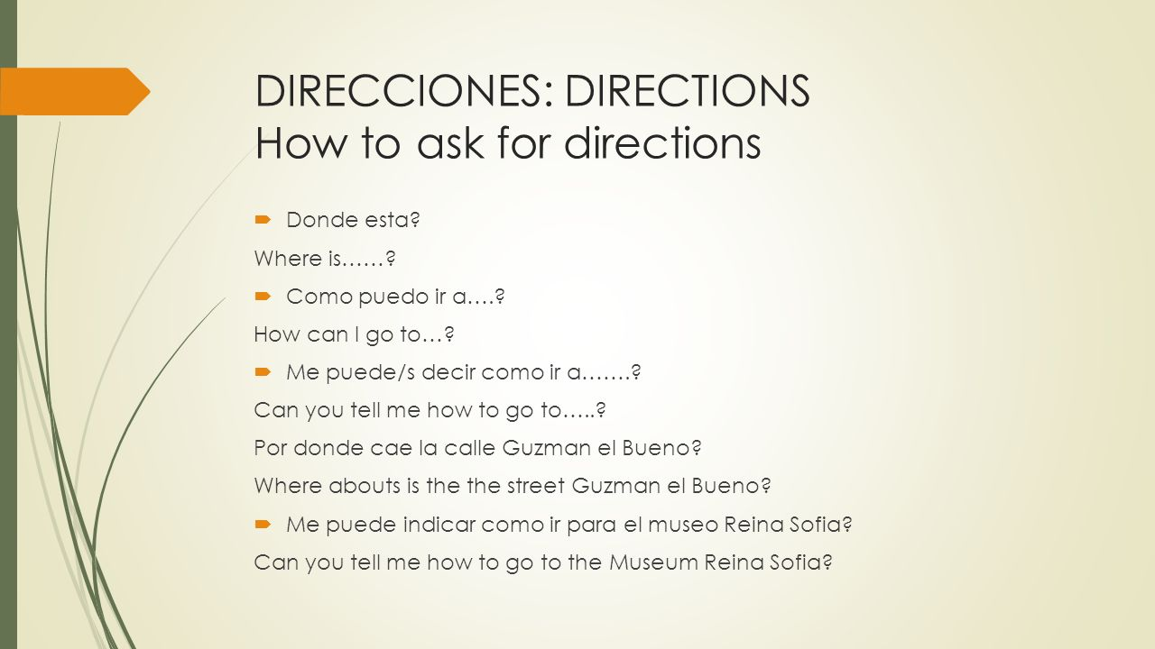 DIRECCIONES: DIRECTIONS How to ask for directions