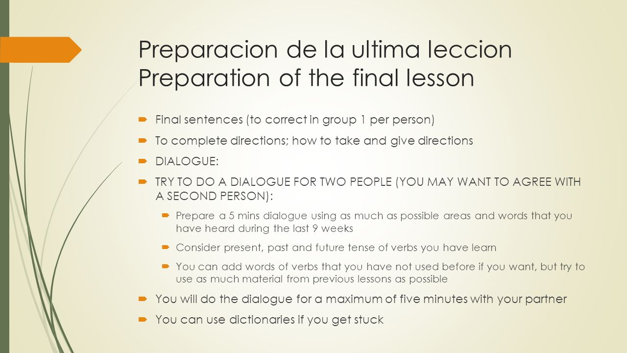 Preparacion de la ultima leccion Preparation of the final lesson