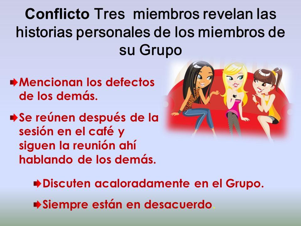 Conflicto Tres miembros revelan las historias personales de los miembros de su Grupo