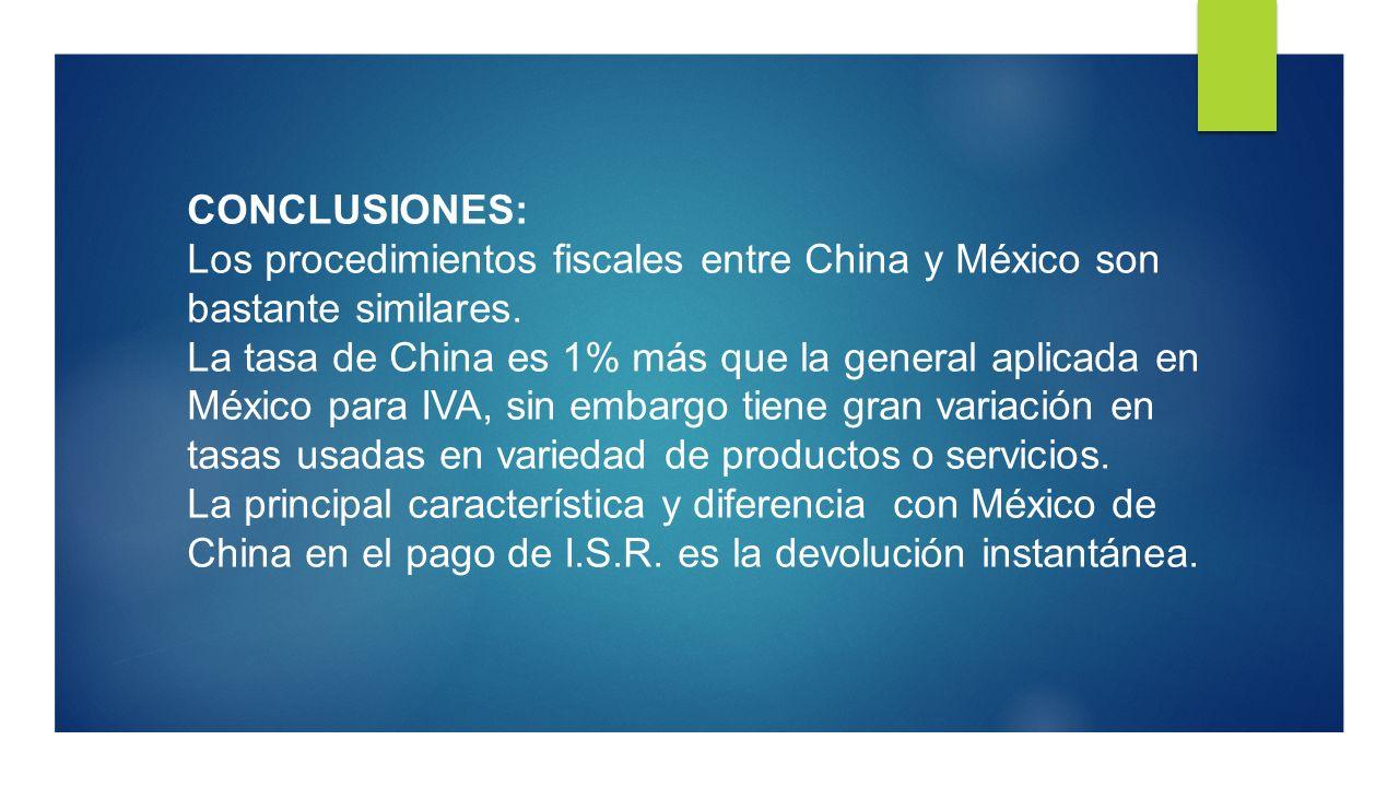 CONCLUSIONES: Los procedimientos fiscales entre China y México son bastante similares.