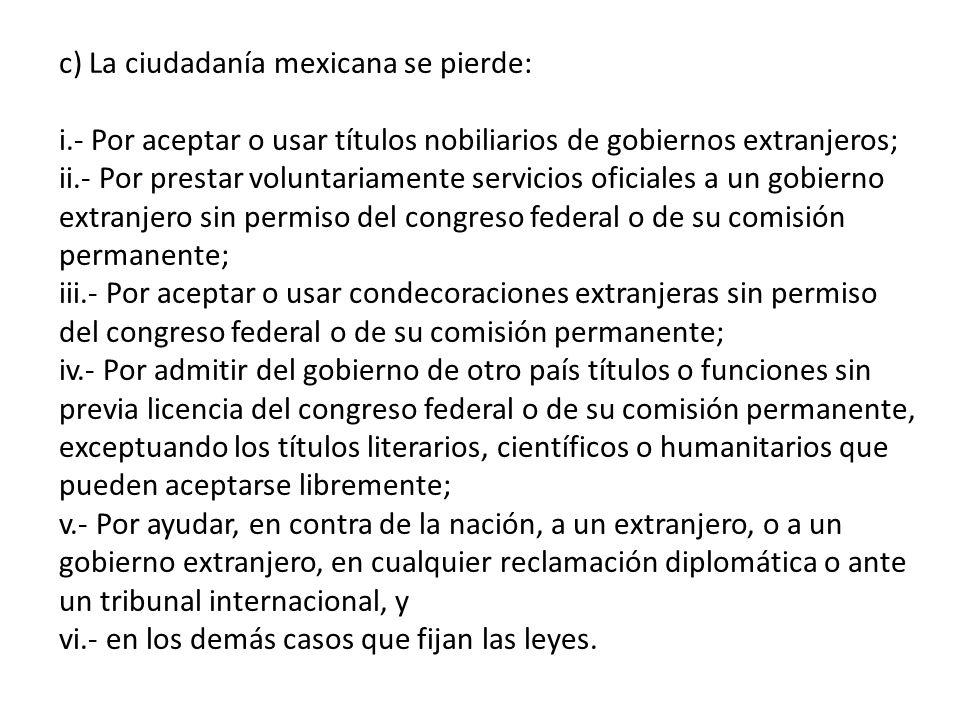 c) La ciudadanía mexicana se pierde: