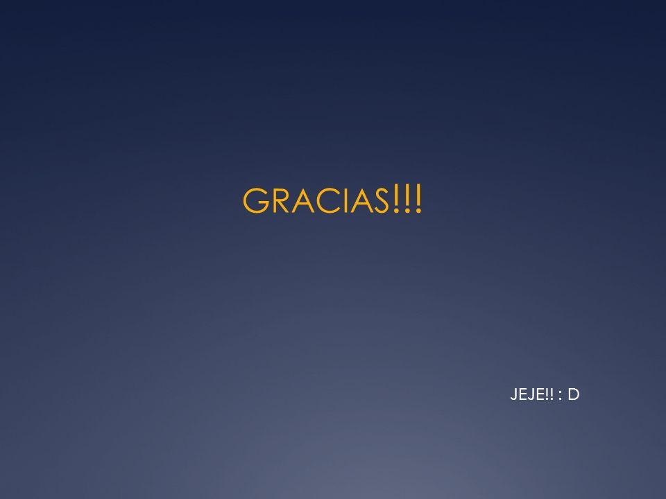 GRACIAS!!! JEJE!! : D