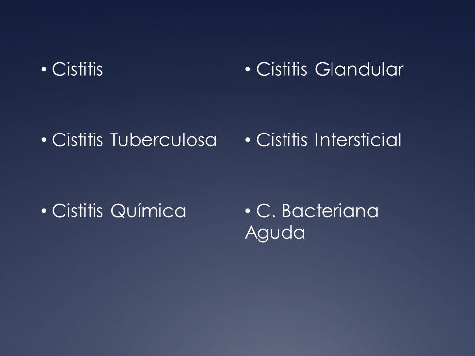 Cistitis Cistitis Glandular. Cistitis Tuberculosa.