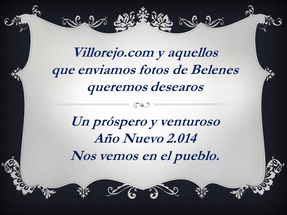 Villorejo.com y aquellos que enviamos fotos de Belenes